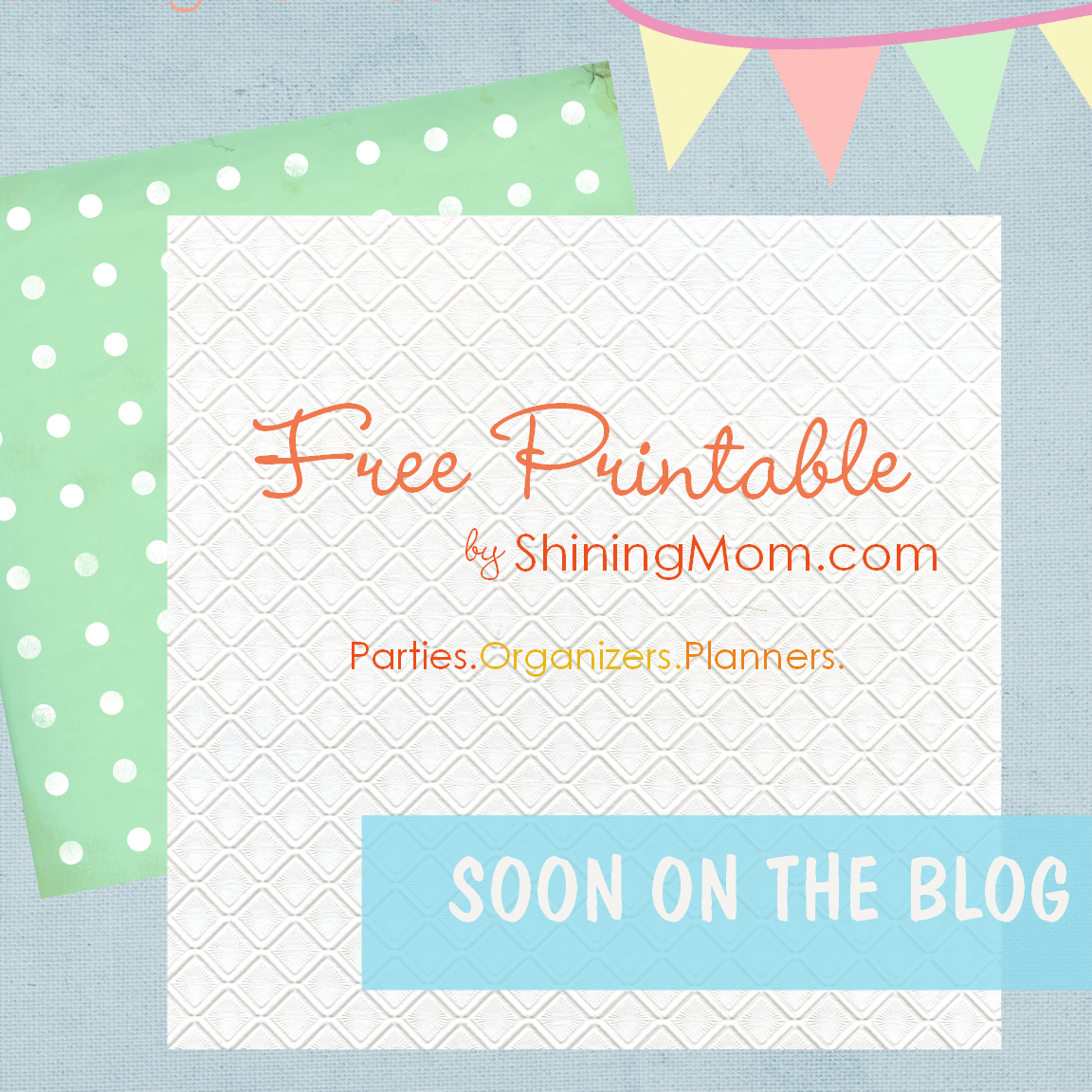 Coming Soon:Free Printable Designs by ShiningMom.com