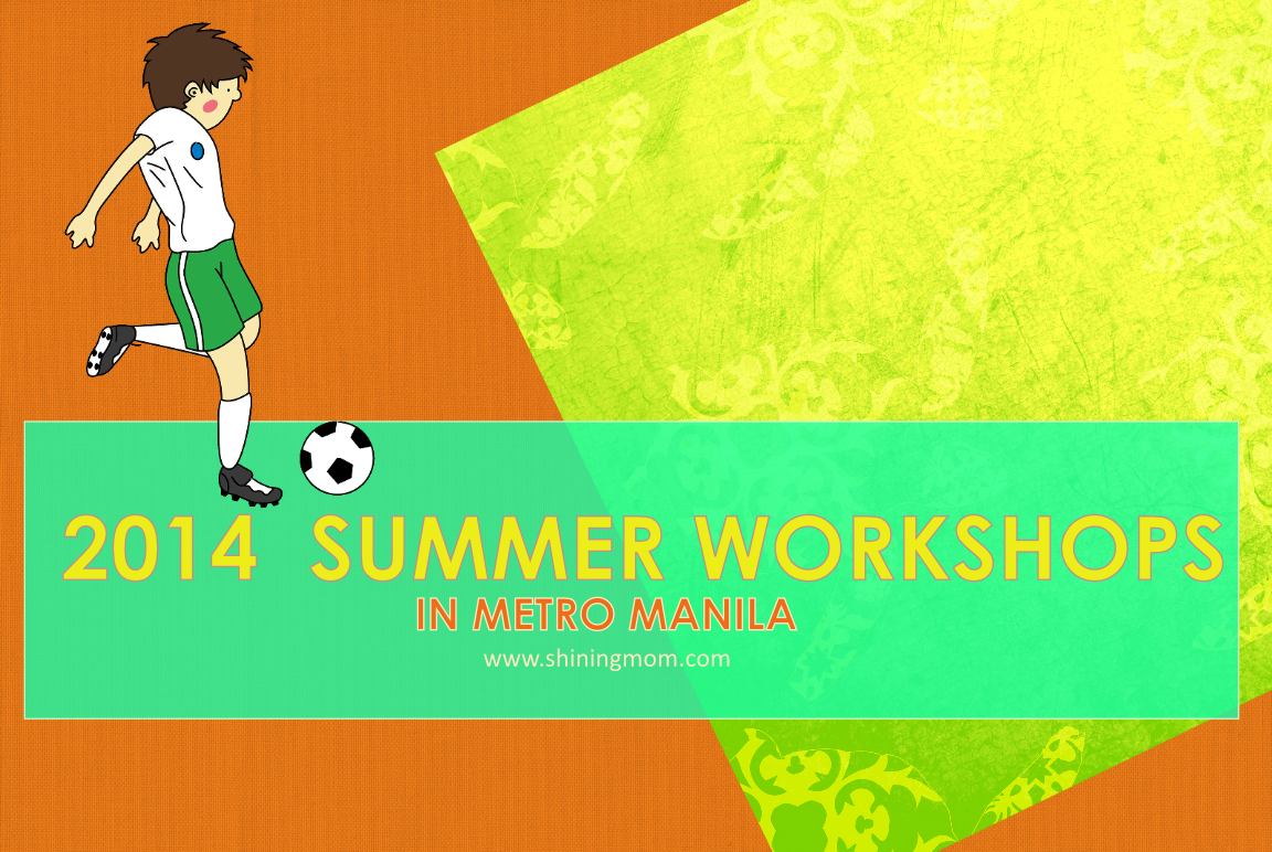 2014 SUMMER WORKSHOPS MANILA