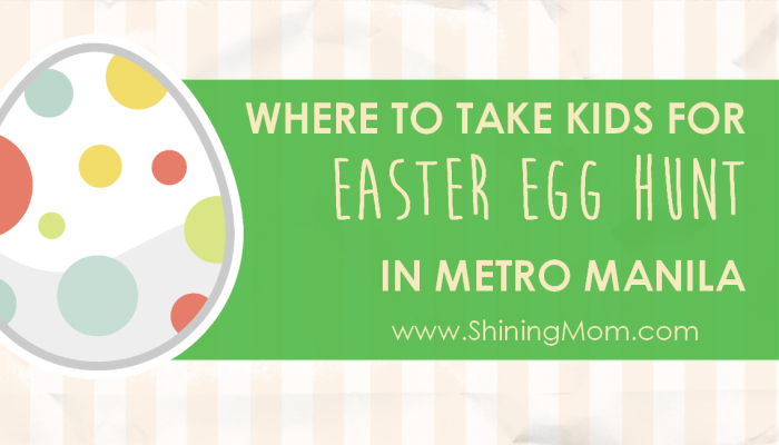 Easter 2014: Places to Go for Egg Hunting Events in Metro Manila!