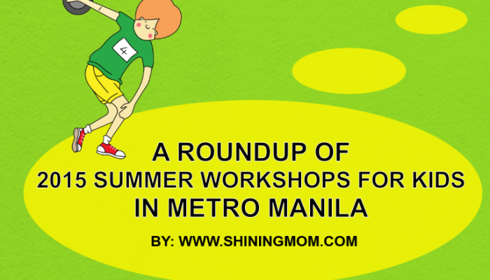Your Guide: A Roundup of 2015 Summer Workshops in Metro Manila for Kids!