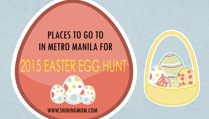 Your Guide: Places to Go to for 2015 Easter Egg Hunt in Metro Manila
