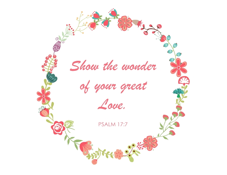show the wonder of your great love