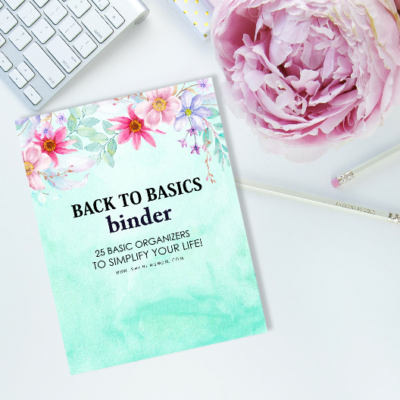 Back to Basics Binder: Over 25 Life Organizers!