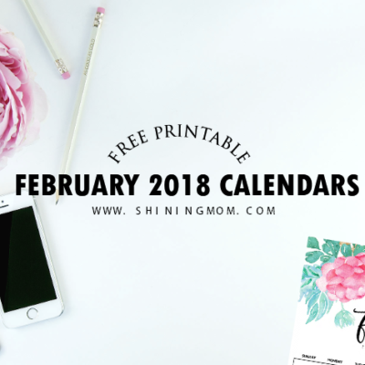 February 2018 Calendar: 6 Free Beautiful Designs!