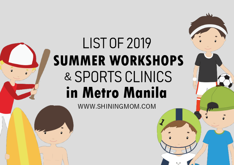 Summer Workshops for Kids in Metro Manila 2019
