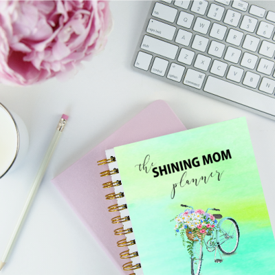 The Shining Mom Planner: 100+ Organizing Tools for Mom
