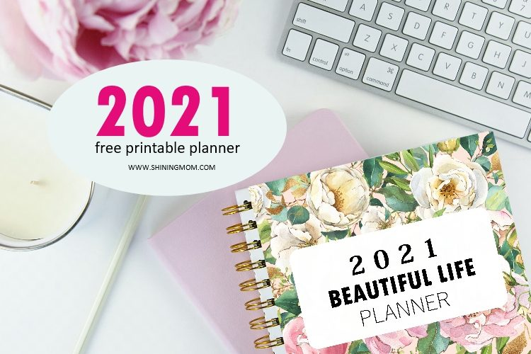 FREE Printable Planner 2021 for a Beautiful Life!